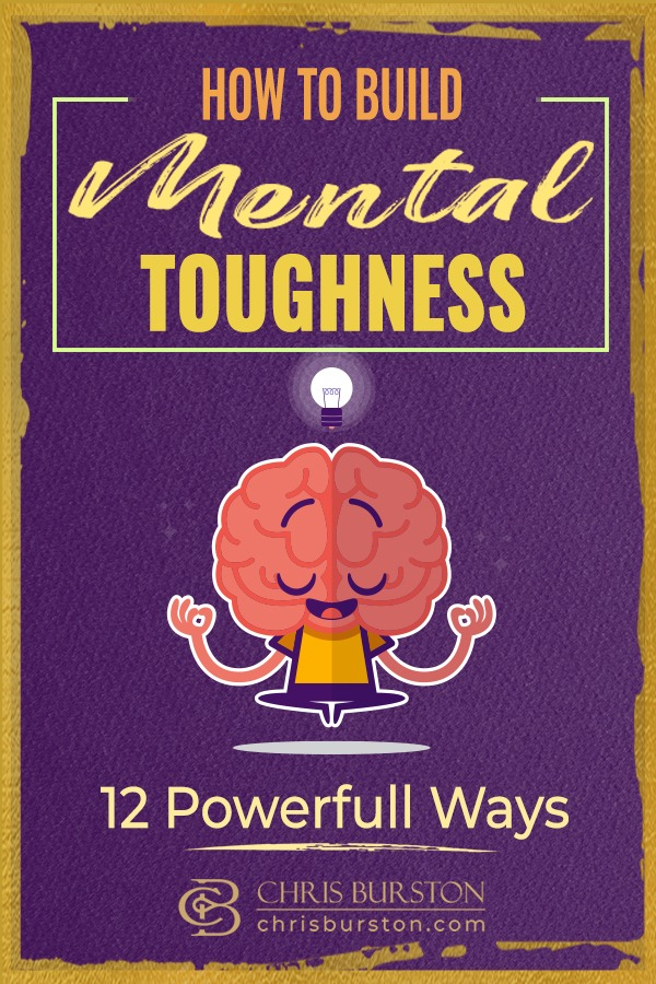 How To Develop Mental Toughness In Life